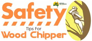 Important Safety Precaution Tips for a Wood Chipper - AU Tree Services